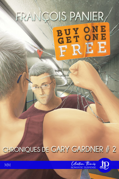 Buy one get one free : Chroniques de Gary Gardner #2