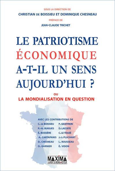Le patriotisme économique a-t-il un sens aujourd'hui : La mondialisation en question