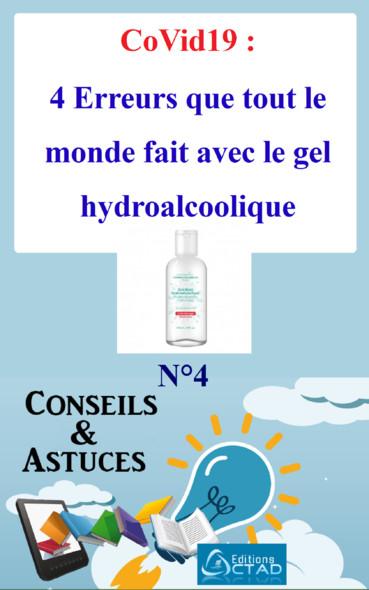 CoVid19 : 4 Erreurs que tout le monde fait avec le gel hydroalcoolique : Conseils et Astuces