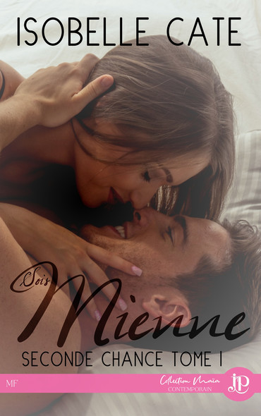 Sois mienne : Seconde chance #1