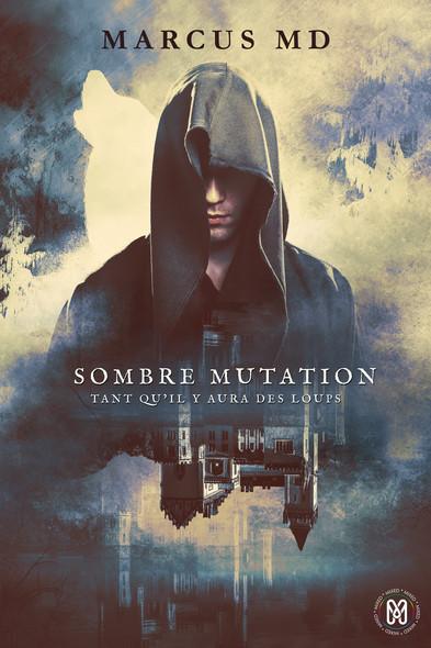 Sombre mutation : Tant qu'il y aura des loups