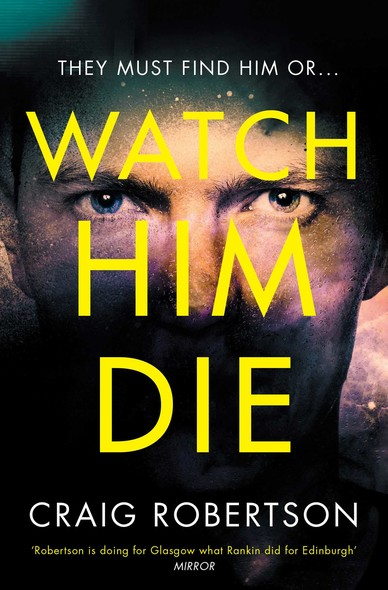 Watch Him Die : 'Truly difficult to put down'