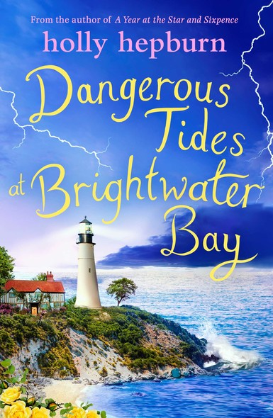 Dangerous Tides at Brightwater Bay : Part three in the sparkling new series by Holly Hepburn!