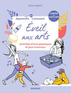 Éveil aux arts : Activités d'arts plastiques et jeux musicaux | Elsa Thiriot