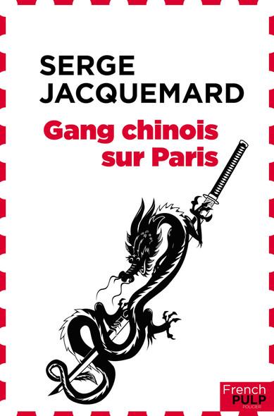 Gang chinois sur Paris - Flic de choc n°1