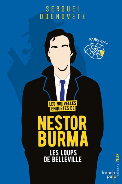 Les loups de Belleville - Les nouvelles enquêtes de Nestor Burma
