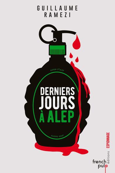 Derniers jours à Alep