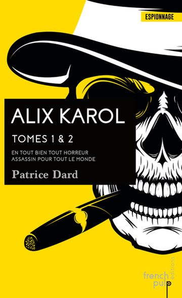 Alix Karol - Tomes 1-2  En tout bien tout horreur - Assassin pour tout le monde