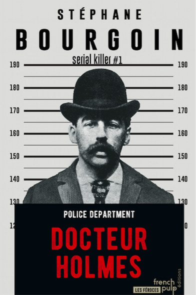 Docteur Holmes - Serial killer#1