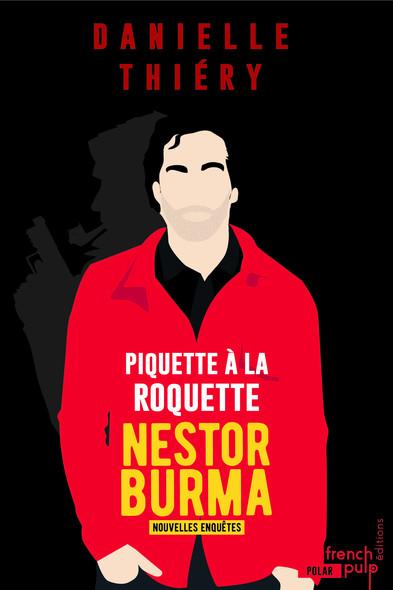 Piquette à la Roquette - Les nouvelles enquêtes de Nestor Burma