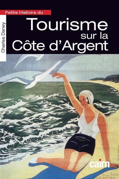 Petite histoire du tourisme sur la Côte d'Argent