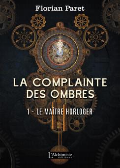 La complainte des Ombres - tome 1 : Le maître horloger | Florian Paret
