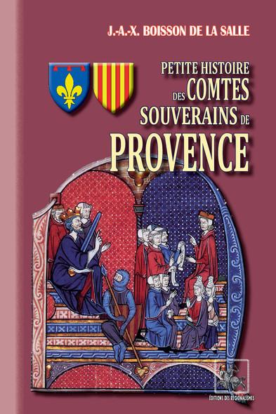 Petite Histoire des Comtes souverains de Provence