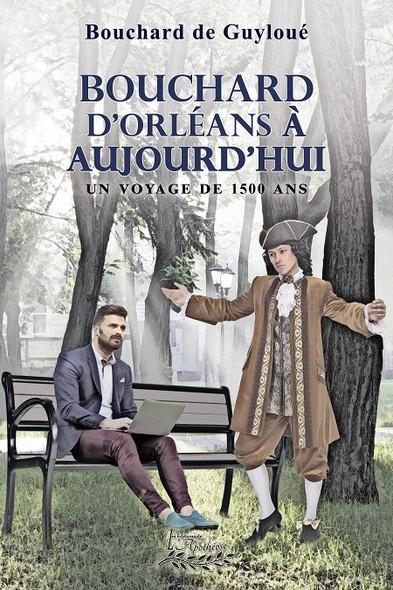 Bouchard d'Orléans à aujourd'hui : Un voyage de 1500 ans