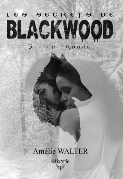 Les secrets de Blackwood : 3 - La traque