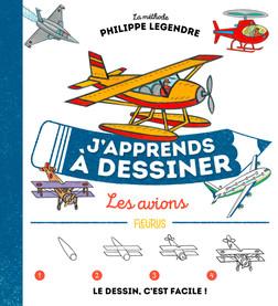 J'apprends à dessiner les avions | Philippe Legendre