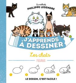 J'apprends à dessiner les chats | Philippe Legendre