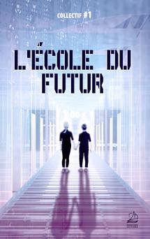 L'école du Futur | Collectif #1