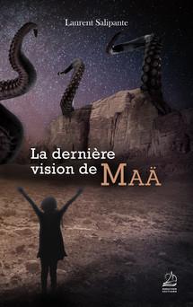 La dernière vision de Maä | Laurent Salipante