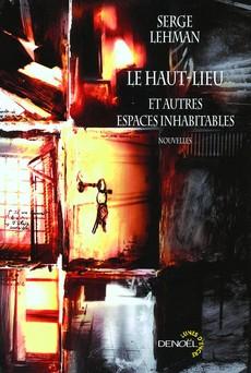 Le Haut-Lieu et autres espaces inhabitables | Serge Lehman