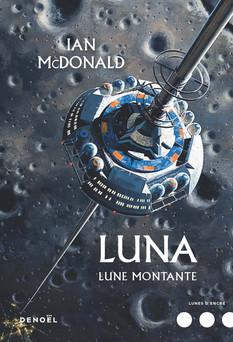 Luna (Tome 3) - Lune montante | Ian McDonald