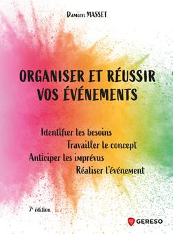 Organiser et réussir vos événements : Identifier les besoins, travailler le concept, anticiper les imprévus, réaliser l'événement | Damien Masset