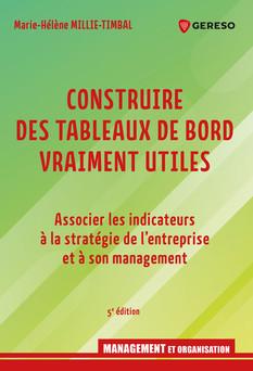 Construire des tableaux de bord vraiment utiles : Associer les indicateurs à la stratégie de l'entreprise et à son management | Marie-Hélène Millie-Timbal