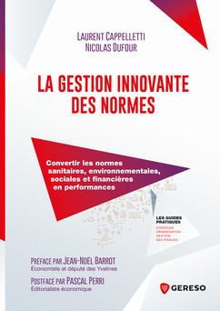 La gestion innovante des normes : Convertir les normes sanitaires, environnementales, sociales et financières en performances | Laurent Cappelletti