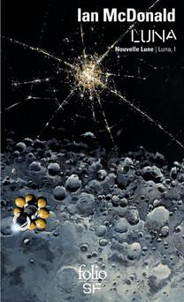 Luna (Tome 1) - Nouvelle Lune | Ian McDonald