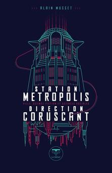Station Metropolis direction Coruscant - Ville, science-fiction et sciences sociales | Alain Musset