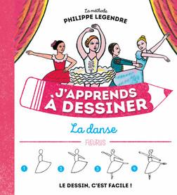 J'apprends à dessiner la danse | Philippe Legendre