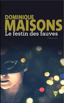 Le Festin des fauves | Dominique Maisons