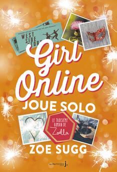 Girl Online Joue Solo. Girl Online - tome 3 | Zoe Sugg