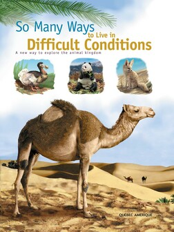 So Many Ways to Live in Difficult Conditions : A new way to explore the animal kingdom | QA international Collectif