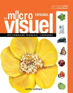 Le Micro Visuel français-espagnol : Dictionnaire français-espagnol | Ariane Archambault