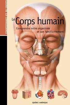 Les Guides de la connaissance - Le Corps Humain : Comprendre notre organisme et son fonctionnement | QA international Collectif