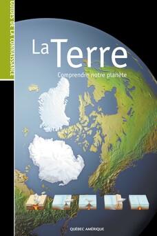 Les Guides de la connaissance - La Terre : Comprendre notre planète | QA international Collectif