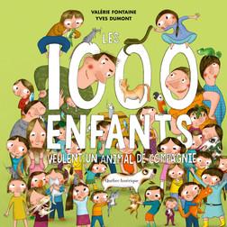Les 1000 enfants veulent un animal de compagnie   Valérie Fontaine