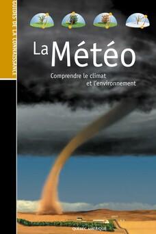 Les Guides de la connaissance - La Météo : Comprendre le climat et l'environnement | QA international Collectif