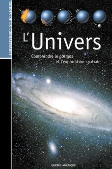 Les Guides de la connaissance - L'Univers : Comprendre le cosmos et l'exploration spatiale | QA international Collectif