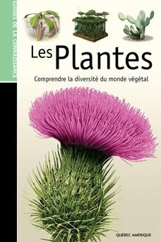 Les Guides de la connaissance - Les Plantes : Comprendre la diversité du monde végétal | QA international Collectif