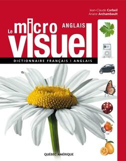 Le Micro Visuel français-anglais : Dictionnaire français-anglais | Ariane Archambault