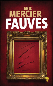 Fauves | Eric Mercier