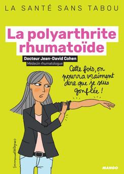 La polyarthrite rhumatoïde : Mieux la comprendre, mieux la vivre | Jean-David Cohen