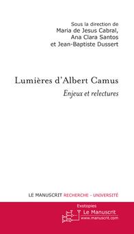 Lumières d'Albert Camus : Enjeux et relectures   Ana Clara Santos
