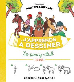 J'apprends à dessiner le poney-club | Philippe Legendre