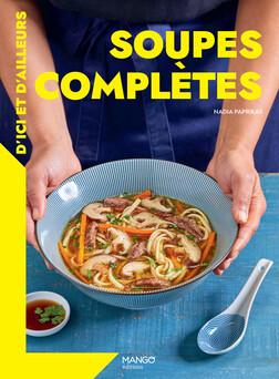 Soupes complètes d'ci et d'ailleurs | Nadia Paprikas