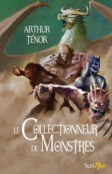 Le Collectionneur de Monstres | Arthur Ténor