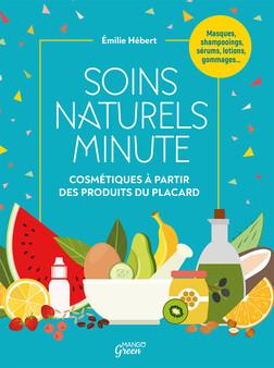 Soins naturels minute : Cosmétiques à partir de produits du placard | Émilie Hébert