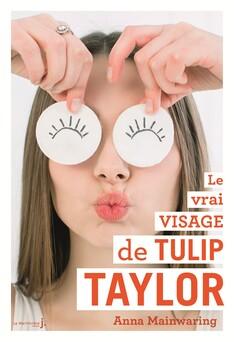 Le Vrai Visage de Tulip Taylor | Anna Mainwaring